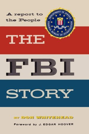 The FBI Story by Don Whitehead
