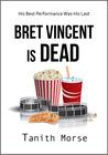 Bret Vincent is Dead