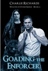 Goading the Enforcer (Wolves of Stone Ridge #6)