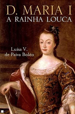Free e-books download torrent D. Maria I. A Rainha Louca in Spanish PDF PDB