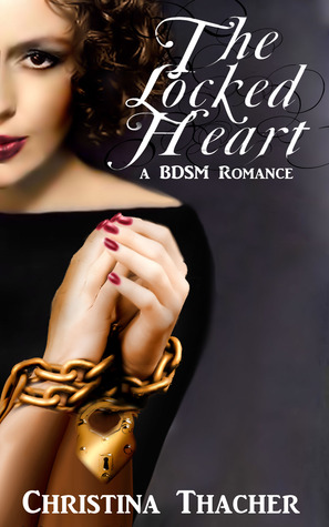 The Locked Heart (The Aerie Doms #1)