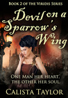 Devil on a Sparrow's Wing (Viridis, #2)