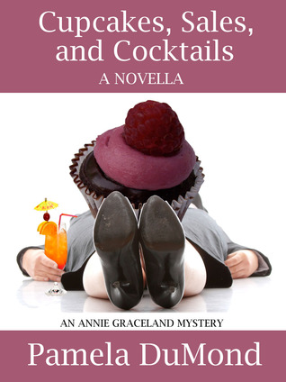 Cupcakes, Sales, and Cocktails (Annie Graceland Mystery #2)