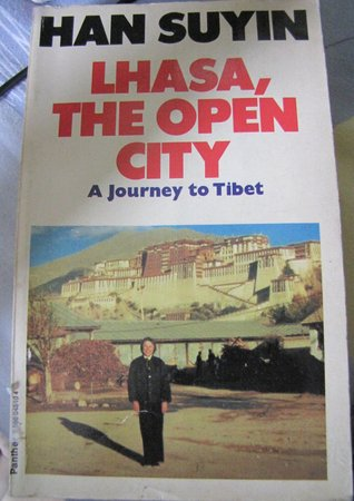 Lhasa, The Open City A Journey To Tibet