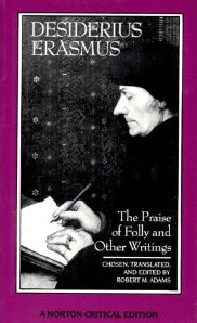The Praise of Folly and Other Writings by Erasmus