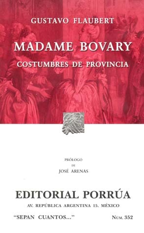 Madame Bovary. Costumbres de Provincia. (Sepan Cuantos, #352)