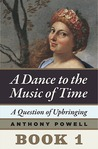 A Question of Upbringing (A Dance to the Music of Time, #1)