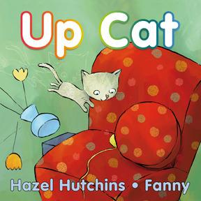 Up Cat by Hazel Hutchins