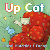 Up Cat by Hazel Hutchins