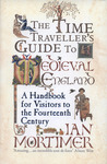 Download The Time Traveller's Guide to Medieval England: A Handbook for Visitors to the Fourteenth Century
