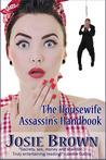 The Housewife Assassin's Handbook by Josie Brown