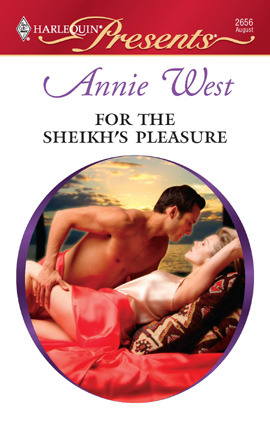 For the Sheikh's Pleasure by Annie West