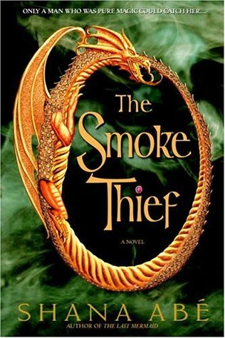 Ebook The Smoke Thief by Shana Abe PDF!