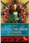 The Glass Swallow (Dragonfly & The Glass Swallow, #2)