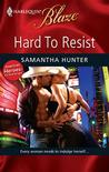 Hard To Resist by Samantha Hunter