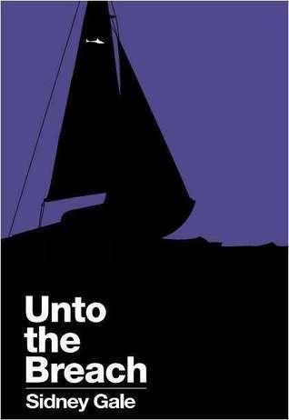 Unto the Breach by Sidney Gale