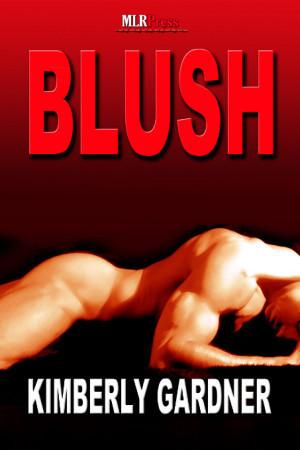 Blush by Kimberly Gardner