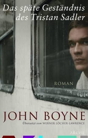 Das späte Geständnis des Tristan Sadler by John Boyne