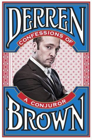 Confessions of a Conjuror by Derren Brown