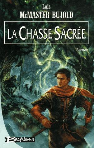 La Chasse Sacrée (Chalion, #3) par Lois McMaster Bujold, Mélanie Fazi