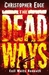 The Dead Ways (The Dead Ways, #1)