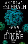 Herr aller Dinge by Andreas Eschbach
