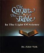 The QurAn & Bible : In The Light Of Science