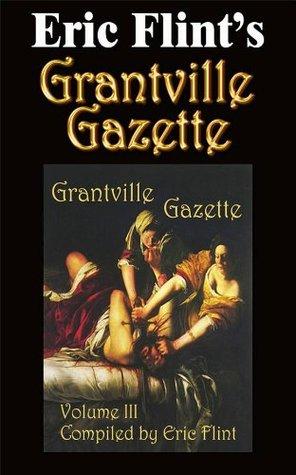 Grantville Gazette, Volume 3 (Grantville Gazette, #3)
