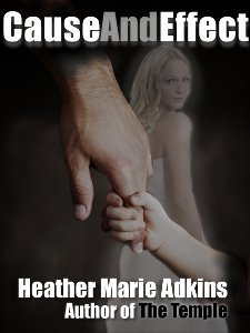 Cause & Effect by Heather Marie Adkins
