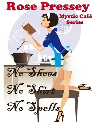 No Shoes, No Shirt, No Spells(Mystic Cafe 1)