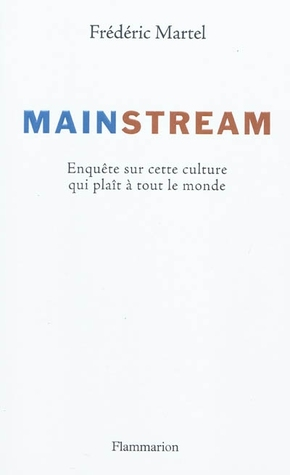 Mainstream by Frédéric Martel‏