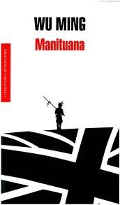 Manituana by Wu  Ming