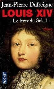 Le lever du soleil 1637-1661 (Louis XIV, #1)