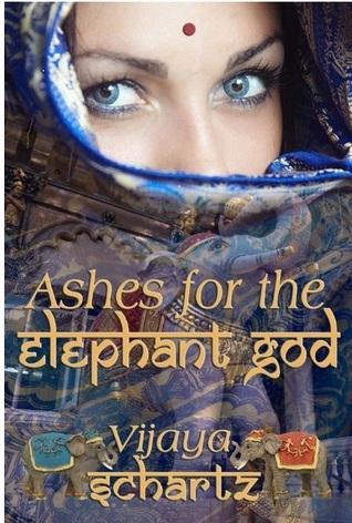 Ashes for the Elephant God by Vijaya Schartz