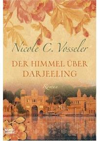Der Himmel über Darjeeling by Nicole C. Vosseler