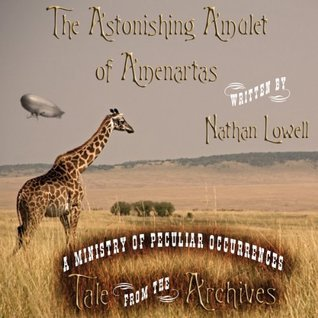 The Astonishing Amulet of Amenartas by Nathan Lowell