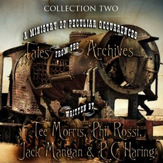 A Ministry of Peculiar Occurrences by Tee Morris