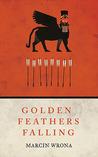 Golden Feathers Falling (Moonlit Cities, #2)