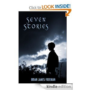 Seven Stories by Brian James Freeman