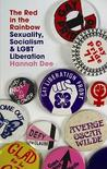 The Red in the Rainbow: Sexuality, Socialism and LGBT Liberation