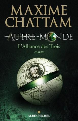 L'Alliance des Trois (Autre-Monde, #1)