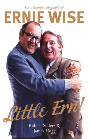 Little Ern!: The Authorised Biography of Ernie Wise