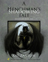 Shadowing: A Henchman's Tale (Moonblind)