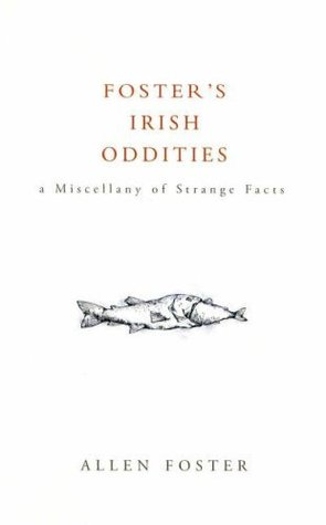 foster-s-irish-oddities-a-miscellany-of-strange-facts