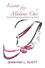 Lessons From Madame Chic: The Top 20 Things I Learned While Living in Paris