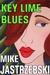 Key Lime Blues by Mike Jastrzebski