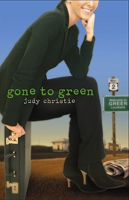 Gone to Green by Judy Christie