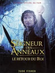 """""""Le Seigneur Des Anneaux, Le Retour Du Roi"""": Le Livre Du Film"""