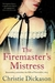 The Firemaster's Mistress (Francis Quoynt #1) by Christie Dickason