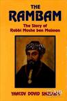 The Rambam: The Story of Rabbi Moshe ben Maimon